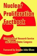Cover of: Nuclear Proliferation Factbook
