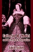 Cover of: Catherine De' Medici and the French Reformation