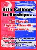 Cover of: Kite Balloons To Airships