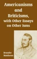 Cover of: Americanisms And Briticisms, With Other Essays On Other Isms | Matthews, Brander