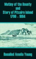 Cover of: Mutiny of the Bounty and Story of Pitcairn Island 1790 - 1894