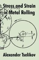 Cover of: Stress and Strain in Metal Rolling