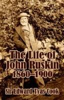 Cover of: The Life of John Ruskin, Vol. 2 | Sir Edward Tyas Cook