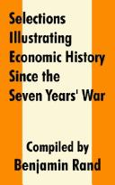 Cover of: Selections Illustrating Economic History Since the Seven Years