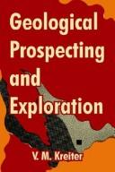 Cover of: Geological Prospecting And Exploration