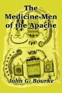 The medicine-men of the Apache by John Gregory Bourke