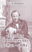 Cover of: Fyodor Dostoyevsky 1821-1881