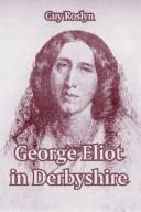 Cover of: George Eliot In Derbyshire | Guy Roslyn