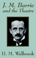 Cover of: J. M. Barrie and the Theatre