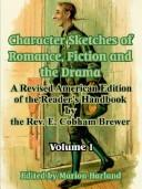 Character sketches of romance, fiction and the drama by Ebenezer Cobham Brewer