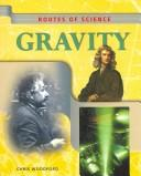 Cover of: Gravity (Routes of Science)