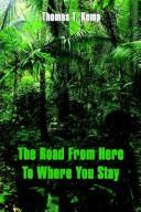 Cover of: The Road From Here To Where You Stay