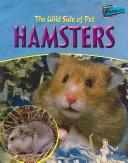 Cover of: wild side of pet hamsters | Jo Waters