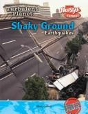 Cover of: Shaky Ground-earthquakes