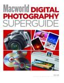 Cover of: Macworld Digital Photography Superguide