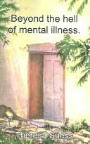 Cover of: Beyond the Hell of Mental Illness