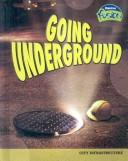 Cover of: Going Underground (Raintree Fusion: Social Studies)
