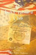 Cover of: lucky bastard club | Roy R. Fisher