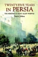 Cover of: TWENTY-FIVE YEARS IN PERSIA