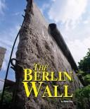 Cover of: Building World Landmarks - The Berlin Wall (Building World Landmarks) | Debbie Levy