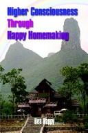 Cover of: Higher Consciousness Through Happy Homemaking