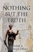 Cover of: Nothing But the Truth | Denise-A. Langner-Urso