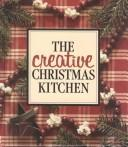 Cover of: The Creative Christmas kitchen |