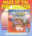 Cover of: Maze of the Fire Dragon (Tales of the Empty Handed Mast) | Terrence Webster-Doyle