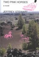 Cover of: Two pink horses | Jeffrey Stewart