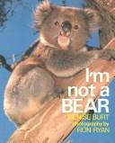 Cover of: I'm Not a Bear