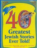 Cover of: The 40 Greatest Jewish Stories Ever Told!