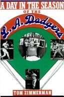Cover of: A Day in the Season of the Los Angeles Dodgers | Tom Zimmerman
