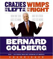 Cover of: Crazies to the Left of Me Wimps to the Right Unabridg CD | Bernard Goldberg