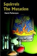 Cover of: Squirrels The Mutation | Hank Patterson
