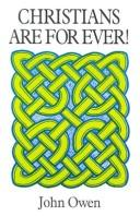 Cover of: Christians Are Forever | John Owen