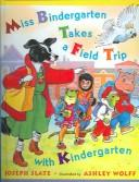 Cover of: Miss Bindergarten Takes a Field Trip with Kindergarten