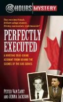Cover of: Perfectly executed