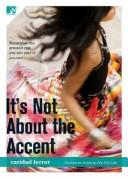 Cover of: It's Not About the Accent