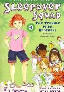 Cover of: The Trouble with Brothers (Sleepover Squad)