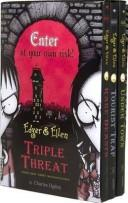 Cover of: Triple Threat (Boxed Set): Their First Three Misadventures: Rare Beasts, Tourist Trap, Under Town (Edgar & Ellen)