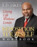 Cover of: Reposition Yourself Workbook | T.D Jakes