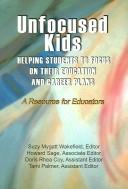 Cover of: Unfocused Kids: Helping Students To Focus On Their Education And Career Plans