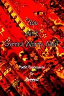 "Cover of: ""You Ain't Gonna Worry Me!"""