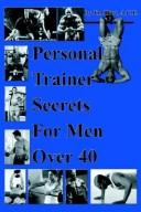 Cover of: Personal Trainer Secrets For Men Over 40 | Jim Hart