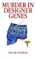 Cover of: MURDER IN DESIGNER GENES