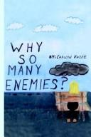 Cover of: WHY SO MANY ENEMIES?