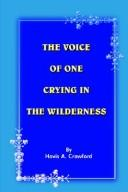 Cover of: THE VOICE OF ONE CRYING IN THE WILDERNESS