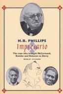 Cover of: H.B. PHILLIPS, IMPRESARIO: THE MAN WHO BROUGHT MCCORMACK, KREISLER AND ROBESON TO DERRY