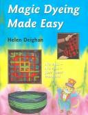 Cover of: Magic Dyeing Made Easy