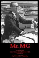 Cover of: Mr.mg A Biography Of John William Yates Thornley O.b.e. (1909-1994)